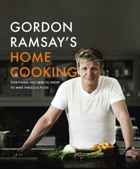 Gordon Ramsay's Home Cooking: Everything You Need to Know to MakeFabulous Food