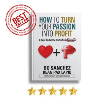 How to Turn Your Passion Into Profit (8 Keys to Build a Truly RichBusiness) by Bo Sanchez Price Philippines
