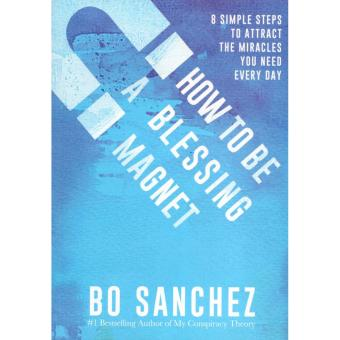 How to Be a Blessing Magnet (8 Simple Steps to Attract the Miracles You Need Every Day) by Bo Sanchez Price Philippines