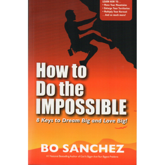 How to Do the Impossible (8 Keys to Dream Big and Love Big) by Bo Sanchez Price Philippines