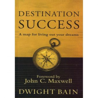 Harga Destination Success: A Map for Living Out Your Dreams