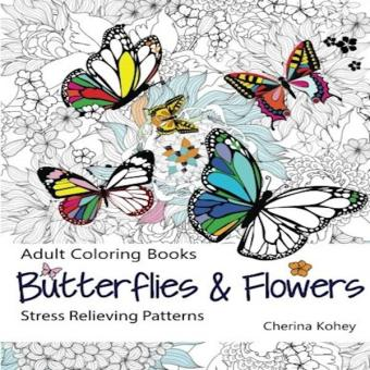 Adult Coloring Book Butterflies And Flowers Stress Relieving Patterns Volume 7 Price Philippines