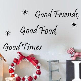 Good Friends Good Food Good Time Sayings Quotes Art Wall Sticker 56cm*8cm Price Philippines